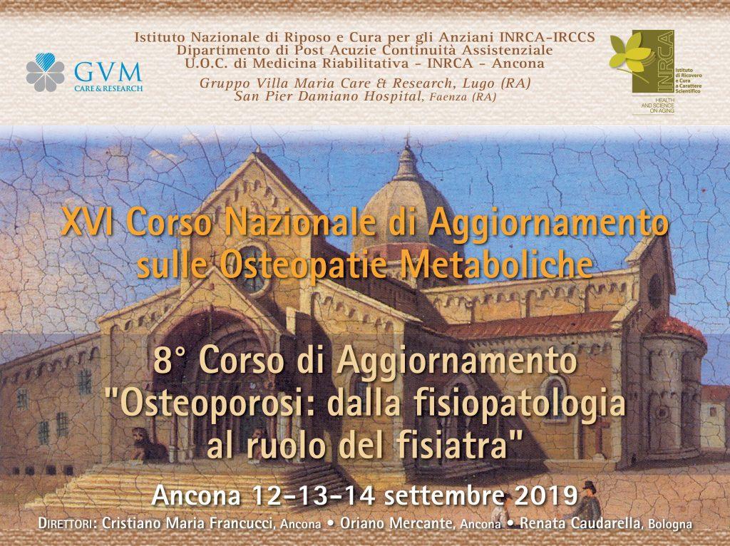 """XVI Corso Nazionale di Aggiornamento sulle Osteopatie Metaboliche – 8° Corso di Aggiornamento """"Osteoporosi: dalla fisiopatologia al ruolo del fisiatra"""""""
