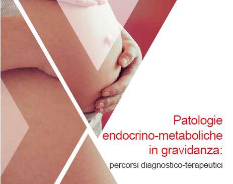 Patologie endocrino-metaboliche in gravidanza: percorsi diagnostico-terapeutici